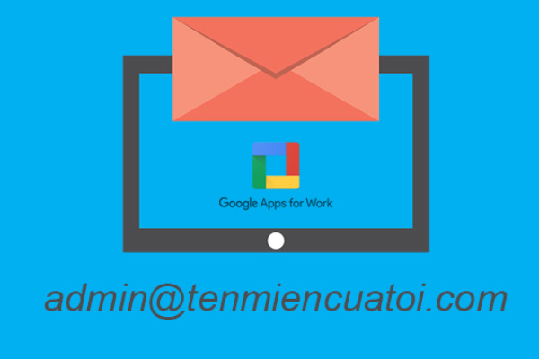 Tao Email Ten Mien Rieng Voi Google App For Work